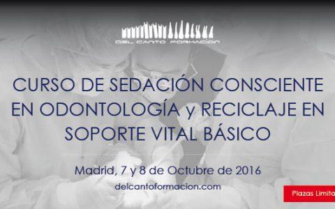 Del Canto Formación- III Edición – Curso de Sedación Consciente en Odontología y Actualización En Soporte Vital Básico – 7, 8 Octubre 2016